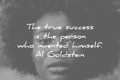 success-quotes-the-true-success-is-the-person-who-invented-himself-al-goldstein-wisdom-quotes