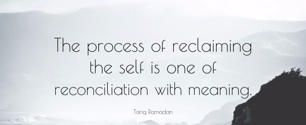 387254-tariq-ramadan-quote-the-process-of-reclaiming-the-self-is-one-of.jpg